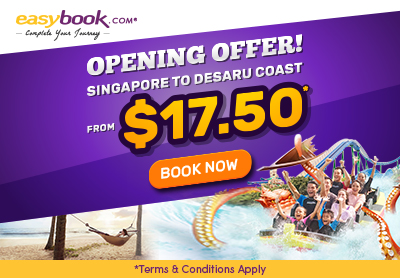 Opening offer! Singapore to Desaru Coast from $17.50 only!